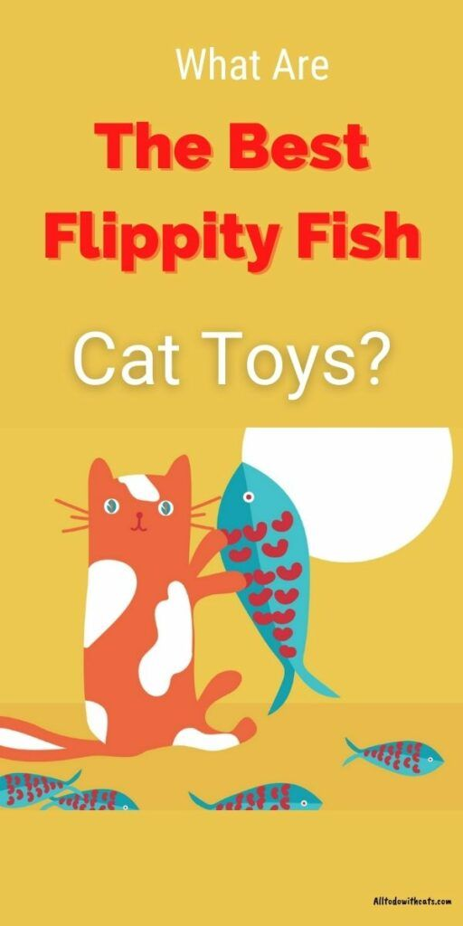 what are the best flippity fish cat toys